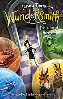 Wundersmith: The Calling of Morrigan Crow: Nevermoor 2 by [Townsend, Jessica]