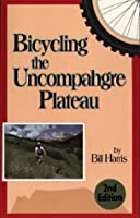 Bicycling the Uncompahgre Plateau
