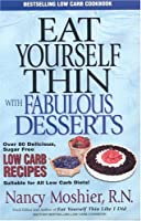Eat Yourself Thin: Like I Did / With Fabulous Desserts