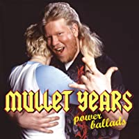 Mullet Years: Power Ballads