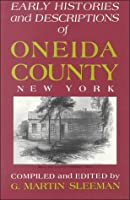 Early Histories and Descriptions of Oneida County, New York