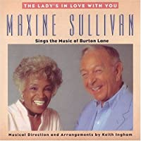 The Lady's In Love With You: Maxine Sullivan Sings the Music of Burton Lane
