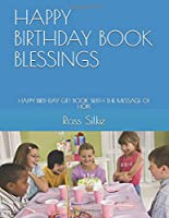 HAPPY BIRTHDAY BOOK BLESSINGS: HAPPY BIRTHDAY GIFT BOOK WITH THE MESSAGE OF HOPE