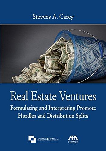 Download Real Estate Ventures: Formulating and Interpreting Promote Hurdles and Distribution Splits 1634253345