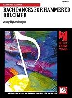BACH DANCES FOR HAMMERED DULCIMER: HAMMERED DULCIMER