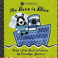 The Boat is Blue: Baby's First Book of Colours