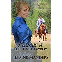 Ramee's Fugitive Cowboy (The Annex Mail-Order Brides Book 2)