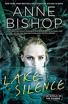Lake Silence (World of the Others, The Book 1) by [Bishop, Anne]