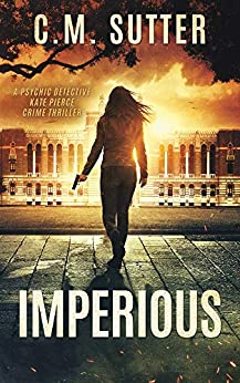 Imperious: A Psychic Detective Kate Pierce Crime Thriller Book 2 by [Sutter, C.M.]