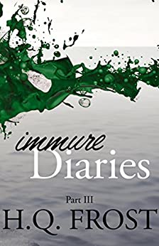 Immure Diaries Part III by [Frost, H.Q.]