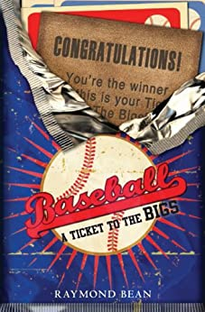 Baseball: A Ticket To The Bigs by [Bean, Raymond]