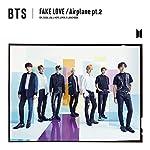 FAKE LOVE/Airplane pt.2(初回限定盤A)(DVD付)