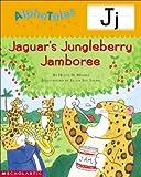 Letter J: Jaguar's Jamboree (Alpha Tales)