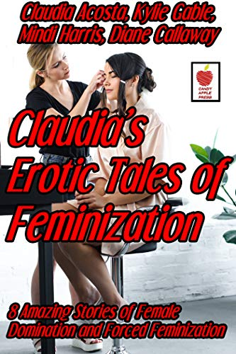Claudia's Erotic Tales of Feminization (English Edition)