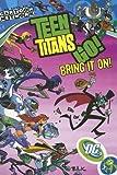 Teen Titans Go!: Bring It On! - Volume 3