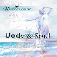 Wellness Music: Body & Soul