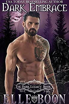 Dark Embrace (The Dark Legacy Series Book 1) by [Boon, Elle]