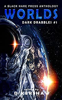 WORLDS: A Science Fiction Microfiction Anthology (Dark Drabbles Book 1) by [Black Hare Press]
