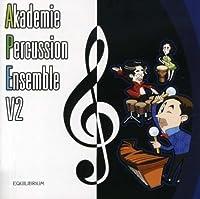 Akademie Percussion Ensemble 2007 2【CD】 [並行輸入品]
