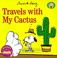 Travels with my Cactus (Peanuts Gang)