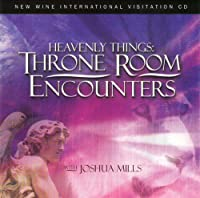 Heavenly Things: Throne Room Encounters