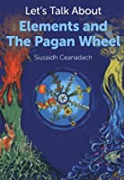 Let's Talk About Pagan Elements and the Wheel of the Year
