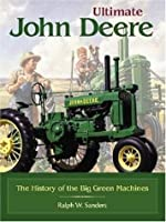 Ultimate John Deere: The History of the Big Green Machines (Town Square Books)