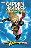 Captain Marvel: Carol Danvers - The Ms. Marvel Years Vol. 1 (Captain Marvel: Carol Danvers: The Ms. Marvel Years)