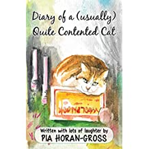 Diary of a (Usually) Quite Contented Cat: Written Sprinkled with Lots of Laughter