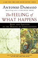 The Feeling of What Happens: Body and Emotion in the Making of Consciousness [並行輸入品]