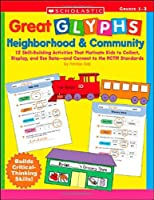 Neighborhood & Community: 12 Skill-building Activities That Motivate Kids to Collect, Display, And Use Data-and Connect to the Nctm Standards; Grades 1-2 (Great Glyphs)