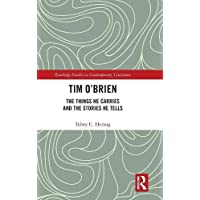 Tim O'Brien: The Things He Carries and the Stories He Tells (Routledge Studies in Contemporary Literature)