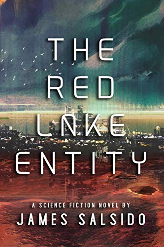 The Red Lake Entity: A paranormal science fiction novel (English Edition)