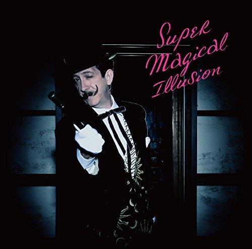 Super Magical Illusion(初回限定盤)(DVD付)の詳細を見る