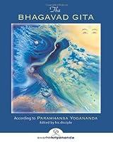 The Bhagavad Gita: According to Paramhansa Yogananda