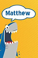 "Matthew: Personalized Shark Handwriting Practice Paper for Kids notebook 120 pages 6""x9"""