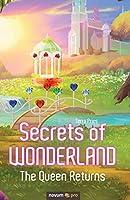 Secrets of Wonderland: The Queen Returns