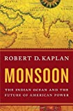 Monsoon: The Indian Ocean and the Future of American Power 画像