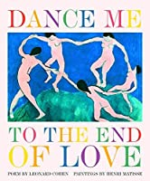 Dance Me to the End of Love (Art & Poetry) by Leonard Cohen(2006-08-15)