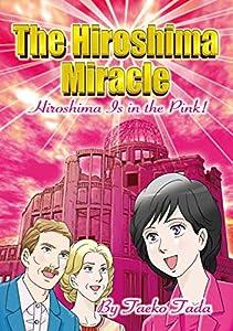 The Hiroshima Miracle 1巻 表紙画像