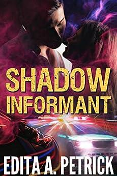 Shadow Informant by [Petrick, Edita A.]