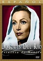 Dolores Del Rio - Princesa de Mexico (Chk Sen) [DVD] [Import]