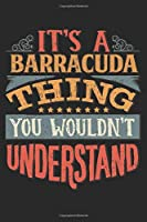 It's A Barracuda Thing You Wouldn't Understand: Gift For Barracuda Lover 6x9 Planner Journal