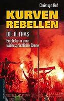 Kurven-Rebellen: Die Ultras - Einblicke in eine widerspruechliche Szene