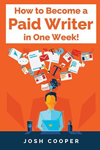 how to become a paid writer in one week ebook josh cooper  how to become a paid writer in one week by cooper josh