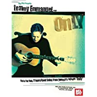 """Tommy Emmanuel Only: Note for Note Transcribed Solos from Tommy's Album """"Only"""""""