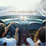 Smooth Jazz Cruisin by Various Artists 画像