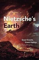 Nietzsche's Earth: Great Events, Great Politics