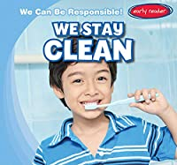We Stay Clean (We Can Be Responsible!)