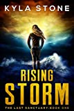 Rising Storm: A Near-Future Apocalyptic Thriller (The Last Sanctuary Book 1) (English Edition)